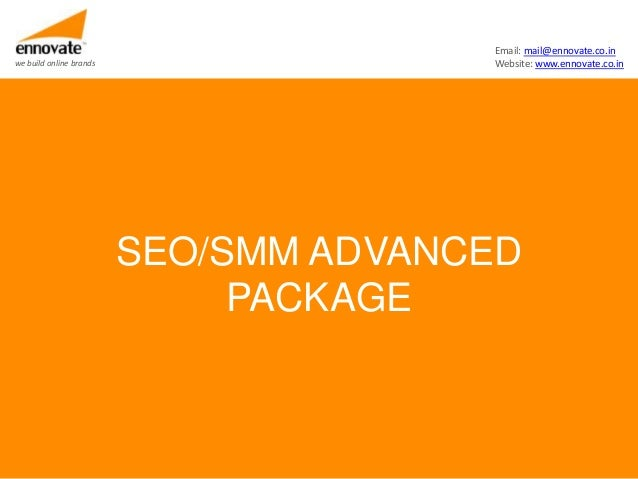 Email: mail@ennovate.co.inwe build online brands                 Website: www.ennovate.co.in                         SEO/S...