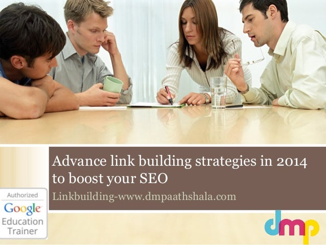 Advance link building strategies in 2014 to boost your SEO Linkbuilding-www.dmpaathshala.com