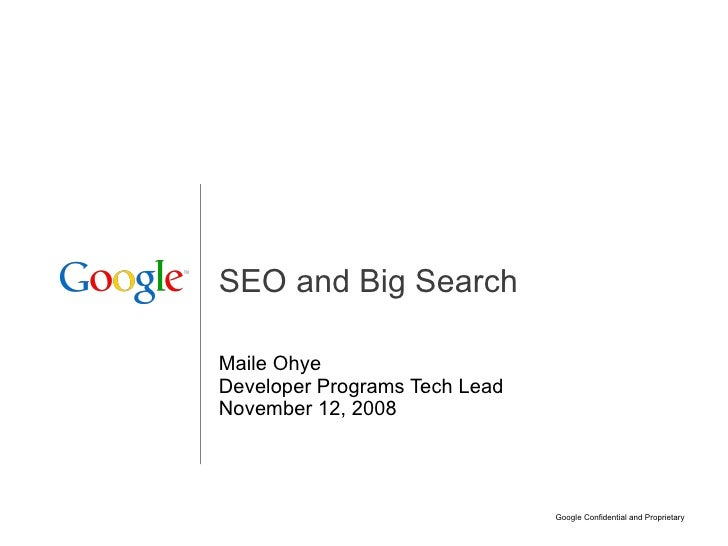 SEO and Big Search Maile Ohye Developer Programs Tech Lead November 12, 2008