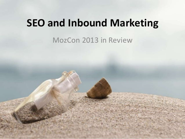 SEO and Inbound Marketing MozCon 2013 in Review