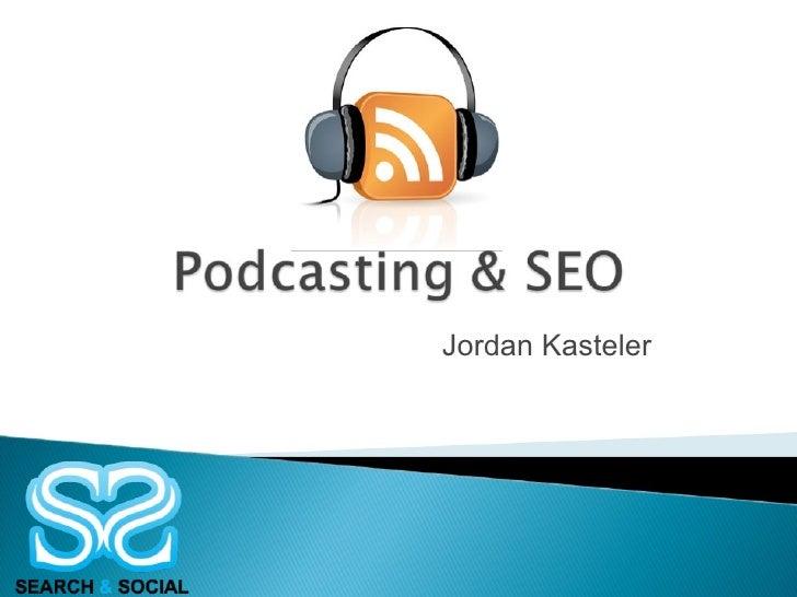SEO And Podcasting Presentation