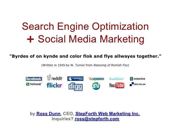 """Search Engine Optimization       + Social Media Marketing """"Byrdes of on kynde and color flok and flye allwayes together."""" ..."""