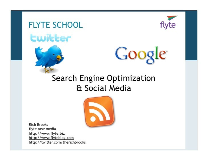 FLYTE SCHOOL                  Search Engine Optimization                    & Social Media    Rich Brooks flyte new media ...