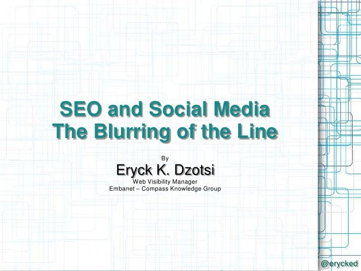 Seo and Social Media: the Blurring of the Line