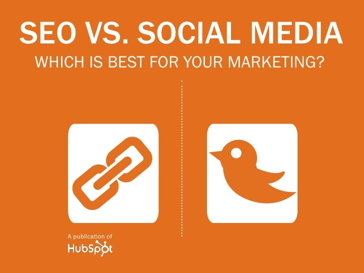 SEo vs. social mediawhich is best for your marketing?                      B     A   A publication of