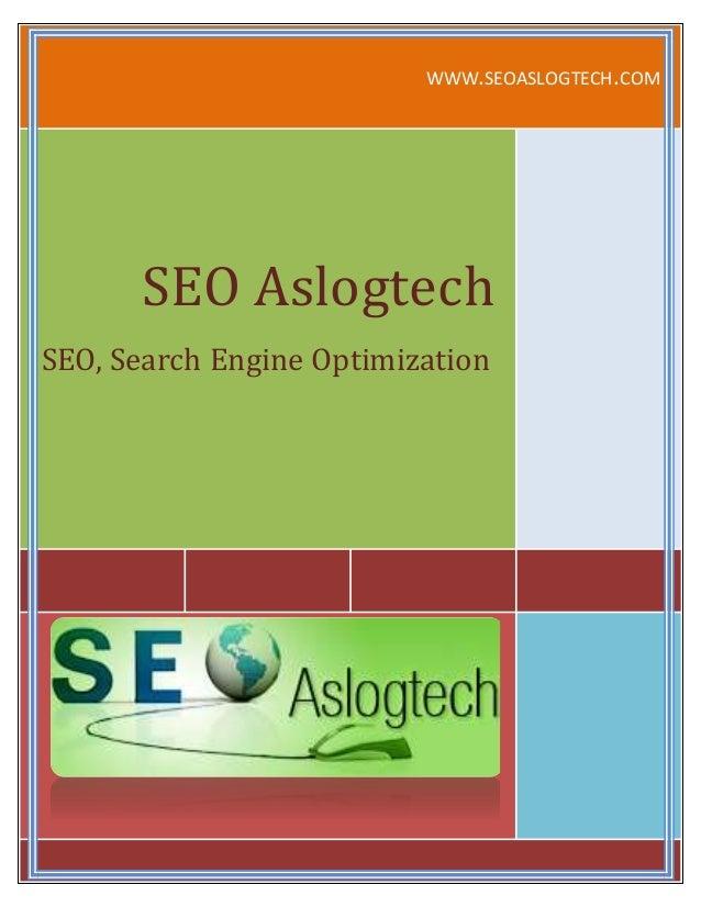 WWW.SEOASLOGTECH.COM SEO Aslogtech SEO, Search Engine Optimization