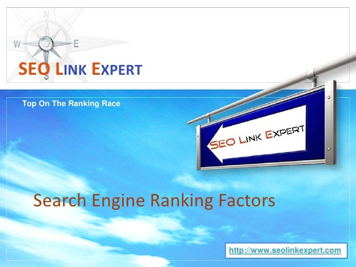 Top On The Ranking Race<br />SEOLINKEXPERT<br />Search Engine Ranking Factors <br />http://www.seolinkexpert.com<br />
