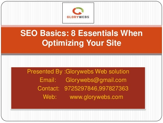 Seo basics How to optimize your website .....www.glorywebs.com