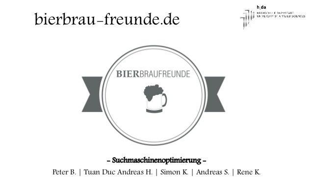 bierbrau-freunde.de - Suchmaschinenoptimierung - Peter B. | Tuan Duc Andreas H. | Simon K. | Andreas S. | Rene K.