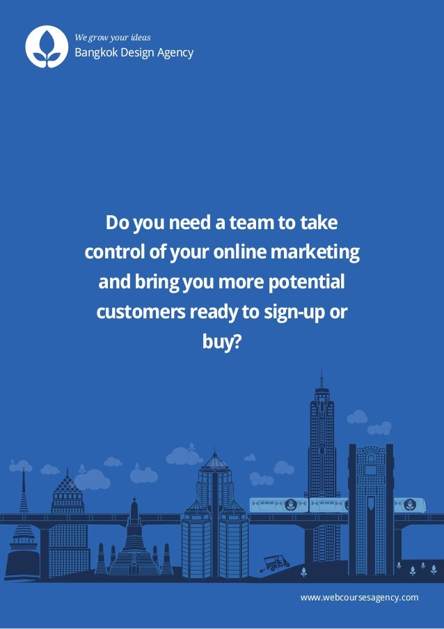 We grow your ideas  Bangkok Design Agency  Do you need a team to take control of your online marketing and bring you more ...