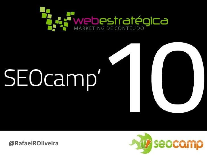 SEOcamp 2010 SEO para Pequenas e Médias Empresas - Rafael Rez Oliveira