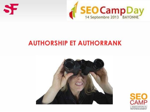 Authorship et authorrank  SEO Camp Bayonne 14 sept 2013