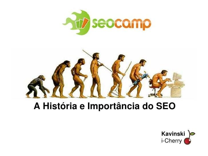 Historia do SEO - Kavinski - SEOCamp 2009