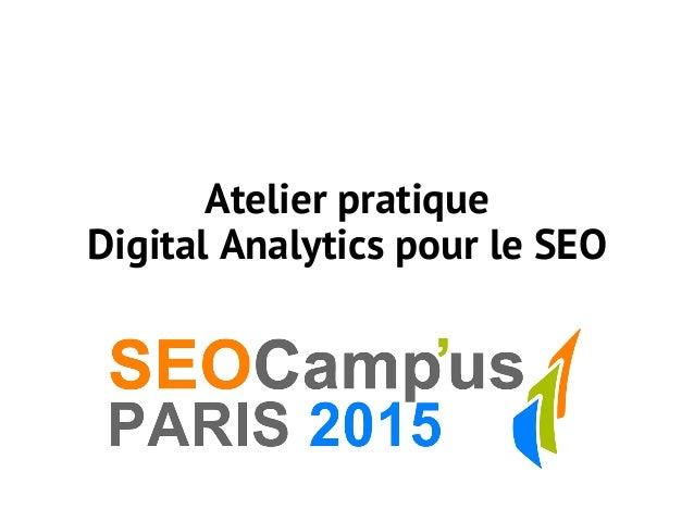 Atelier pratique Digital Analytics pour le SEO
