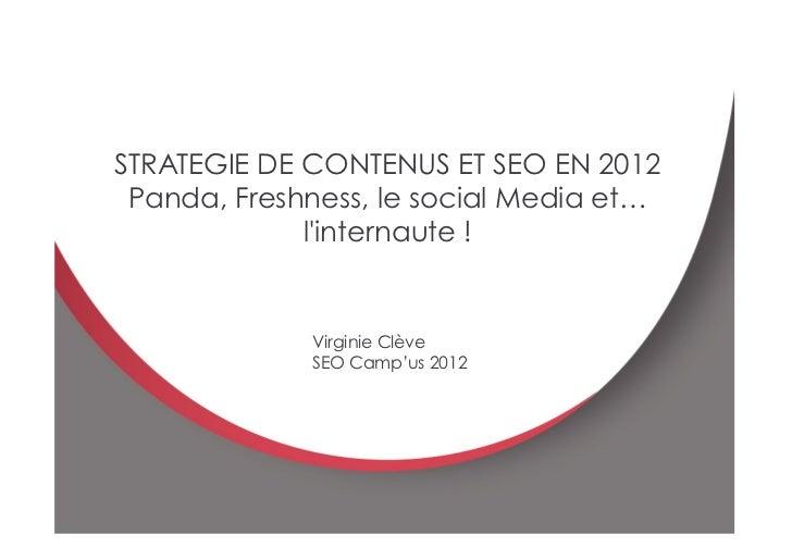E                                             1    STRATEGIE DE CONTENUS ET SEO EN 2012     Panda, Freshness, le social Me...