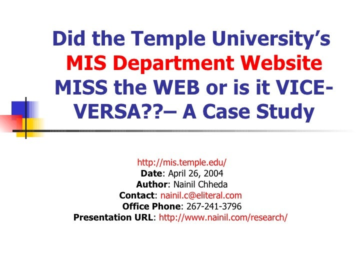 Did the Temple University's  MIS Department Website  MISS the WEB or is it VICE-VERSA??– A Case Study http:// mis.temple.e...