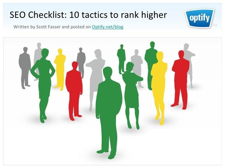 <ul><li>SEO Checklist: 10 tactics to rank higher </li></ul>Written by Scott Fasser and posted on  Optify.net/blog