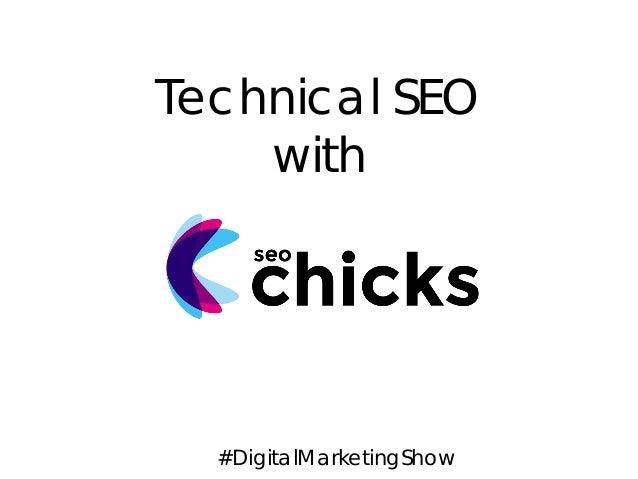 Technical SEO with  #DigitalMarketingShow