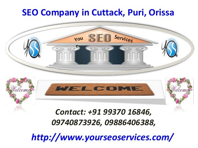 SEO Company in Cuttack, Puri, Orissa You r  Servic es  Contact: +91 99370 16846, 09740873926, 09886406388,  http://www.you...