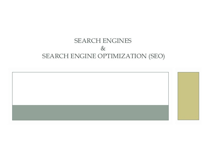 SEARCH ENGINES               &SEARCH ENGINE OPTIMIZATION (SEO)