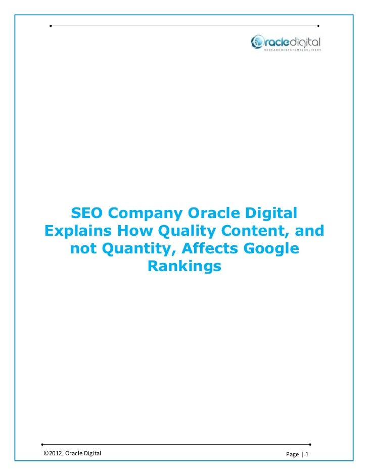 SEO Company Oracle DigitalExplains How Quality Content, and   not Quantity, Affects Google            Rankings©2012, Oracl...