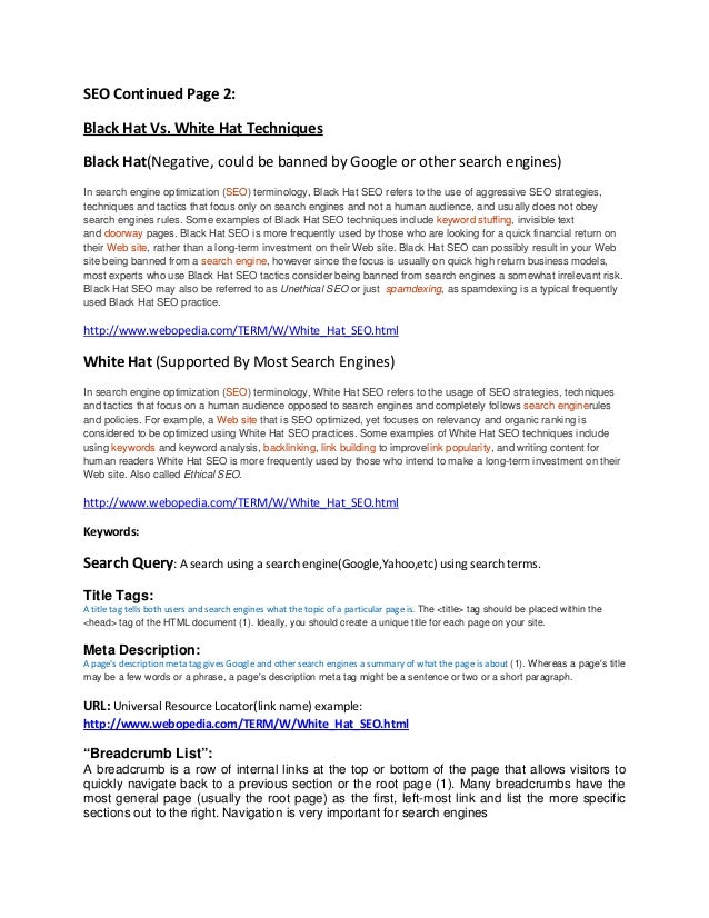 SEO Continued Page 2: Black Hat Vs. White Hat Techniques Black Hat(Negative, could be banned by Google or other search eng...