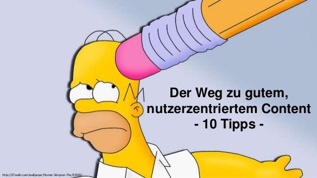 Der Weg zu gutem, nutzerzentriertem Content - 10 Tipps - http://27walls.com/wallpaper/Homer-Simpson-The/35965/