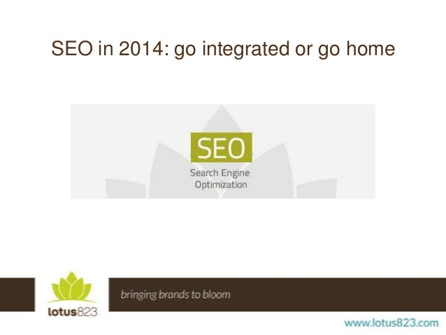 SEO in 2014: go integrated or go home