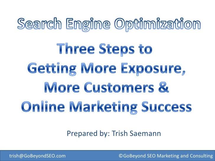 Prepared by: Trish Saemanntrish@GoBeyondSEO.com                 ©GoBeyond SEO Marketing and Consulting