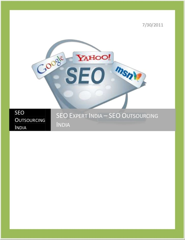 7/30/201110191751323975SEO Outsourcing IndiaSEO Expert India – SEO Outsourcing India<br />Choose Right SEO Expert Service ...