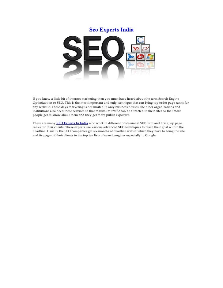 Seo Experts India     If you know a little bit of internet marketing then you must have heard about the term Search Engine...