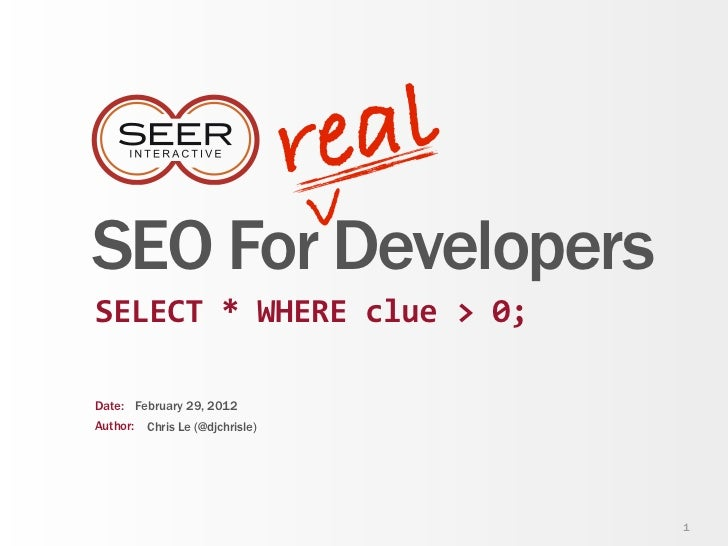 re al                                vSEO For DevelopersSELECT * WHERE clue > 0;Date: February 29, 2012Author: C...