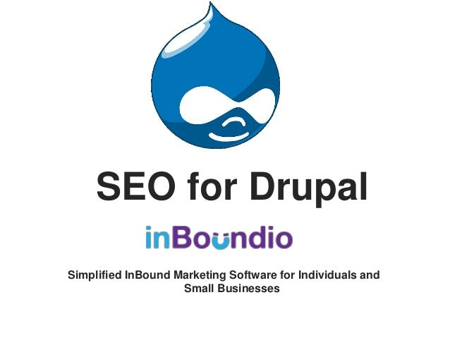 Simplified InBound Marketing Software for Individuals andSmall BusinessesSEO for Drupal
