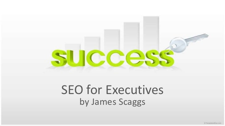 SEO for Executives<br />by James Scaggs<br />