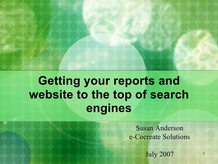 Getting your reports and website to the top of search engines Susan Anderson e-Cocreate Solutions July 2007