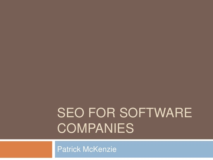 SEO for Software Companies<br />Patrick McKenzie<br />