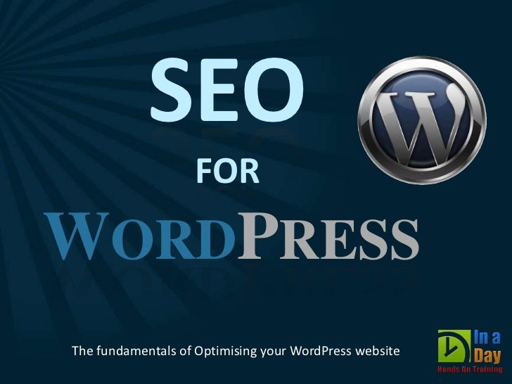 SEO                   FORWORDPRESSThe fundamentals of Optimising your WordPress website