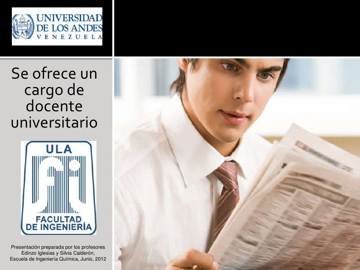 Se ofrece un  cargo de  docenteuniversitarioPresentación preparada por los profesores    Edinzo Iglesias y Silvia Calderón...