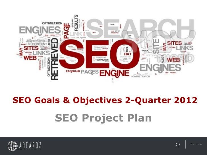 Seo goals & objectives 2 quarter 2012