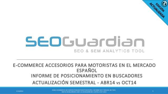 E-COMMERCE ACCESORIOS PARA MOTORISTAS EN EL MERCADO ESPAÑOL INFORME DE POSICIONAMIENTO EN BUSCADORES ACTUALIZACIÓN SEMESTR...