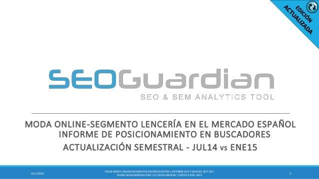 MODA ONLINE-SEGMENTO LENCERÍA EN EL MERCADO ESPAÑOL INFORME DE POSICIONAMIENTO EN BUSCADORES ACTUALIZACIÓN SEMESTRAL - JUL...