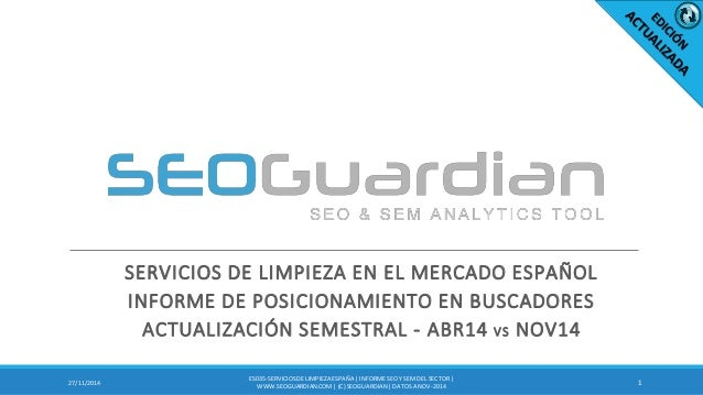 SERVICIOS DE LIMPIEZA EN EL MERCADO ESPAÑOL INFORME DE POSICIONAMIENTO EN BUSCADORES ACTUALIZACIÓN SEMESTRAL - ABR14 VS NO...