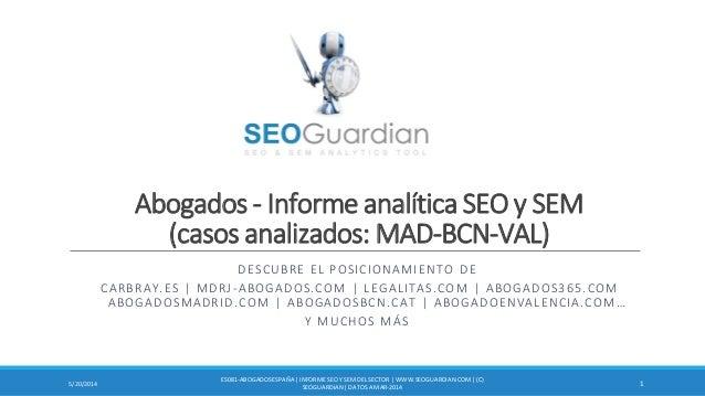 Abogados - Informe analítica SEO y SEM (casos analizados: MAD-BCN-VAL) DESCUBRE EL POSICIONAMIENTO DE CARBRAY.ES | MDRJ-AB...