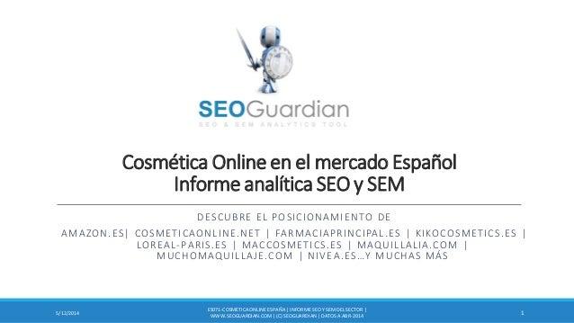 Cosmética Online en el mercado Español Informe analítica SEO y SEM DESCUBRE EL POSICIONAMIENTO DE AMAZON.ES| COSMETICAONLI...