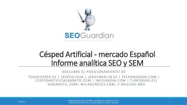 Césped Artificial - mercado Español Informe analítica SEO y SEM DESCUBRE EL POSICIONAMIENTO DE TODOCESPED.ES | CESPED.COM ...
