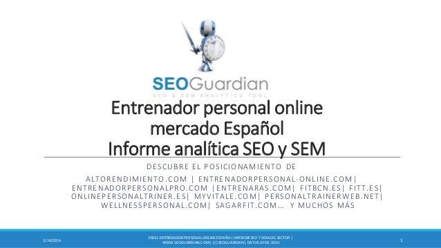 Entrenador personal online mercado Español Informe analítica SEO y SEM DESCUBRE EL POSICIONAMIENTO DE ALTORENDIMIENTO.COM ...