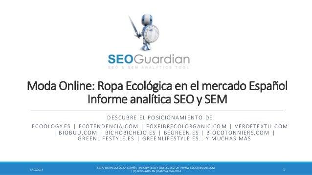 Moda Online: Ropa Ecológica en el mercado Español Informe analítica SEO y SEM DESCUBRE EL POSICIONAMIENTO DE ECOOLOGY.ES |...