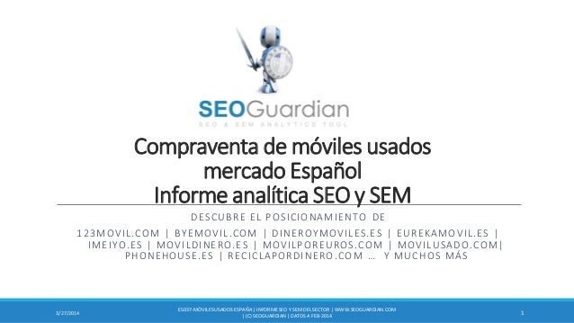 Compraventa de móviles usados mercado Español Informe analítica SEO y SEM DESCUBRE EL POSICIONAMIENTO DE 123MOVIL.COM | BY...