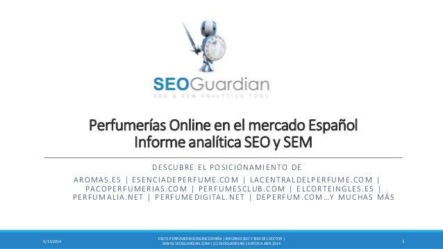 Perfumerías Online en el mercado Español Informe analítica SEO y SEM DESCUBRE EL POSICIONAMIENTO DE AROMAS.ES | ESENCIADEP...