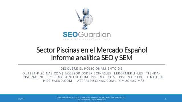 Sector Piscinas en el Mercado Español Informe analítica SEO y SEM DESCUBRE EL POSICIONAMIENTO DE OUTLET-PISCINAS.COM| ACCE...